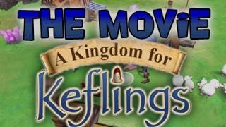 A Kingdom for Keflings - The Movie!