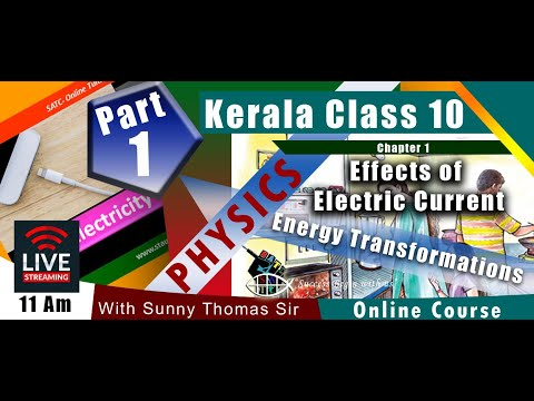 PHYSICS CLASS 10 - EFFECTS OF ELECTRIC CURRENT- PART 1 Transformation Of Electrical Energy- Kerala