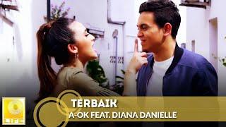 A-OK feat. Diana Danielle - Terbaik (Official Music Video) Mp3