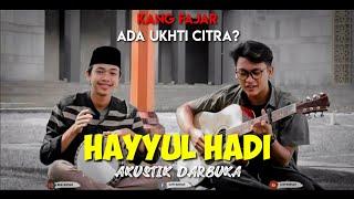 Download Lagu HAYYUL HADI - AKUSTIK DARBUKA  BARENG KANG FAJAR 🎧 mp3
