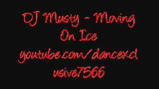 DJ Musty - Moving On Ice