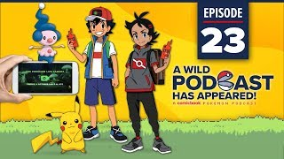 A WILD PODCAST HAS APPEARED: Episode 23 – New Pokemon Anime, Team Rocket Returns to Pokemon Go