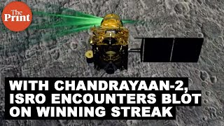 With Chandrayaan2, ISRO encounters blot on winning streak