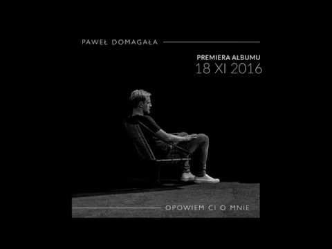 PAWEŁ DOMAGAŁA - Gdybyś była (Official music)