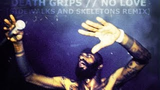 ± Death Grips - No Love [Sidewalks and Skeletons REMIX] ±