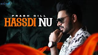 Prabh Gill Ft. Desi Routz - Hassdi Nu [Lyric Video]