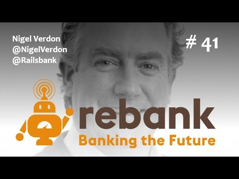 Nigel Verdon, Railsbank & An API Layer That Could Change Banking Forever