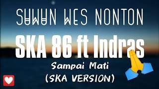 Download Sampai Mati (SKA VERSION) - SKA 86 ft Indras || LIRIK Mp3