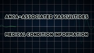 ANCA-associated vasculitides (Medical Condition)