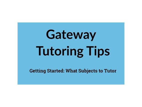 Gateway Tutoring Tips: What subject(s) should I tutor?