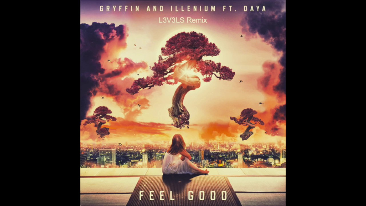 Gryffin & Illenium (feat. Daya) - Feel Good (L3V3LS Remix)