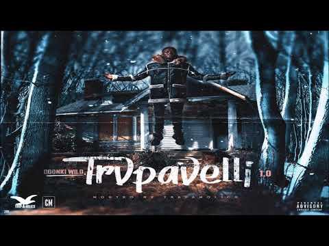 Doonki Wild - Trvpavelli [FULL MIXTAPE + DOWNLOAD LINK] [2018]