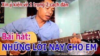 NHỮNG LỜI NÀY CHO EM Guitar Bolero CHƠI 2 CÁCH KHÁC NHAU
