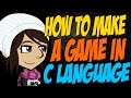 How to Make a Game in C Language