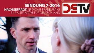 DS-TV 7-16: Nachgefragt! NPD-Chef Frank Franz zur Alternative für Deutschland (AfD)