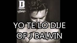 J Balvin Yo Te Lo Dije (Álbum La Familia)