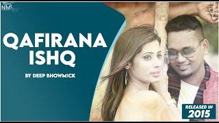 Qafirana Ishq Feat. Deep Bhowmick ll Official Video ll Namyoho Studios ll
