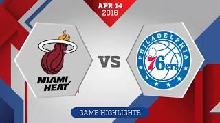 Miami Heat vs. Philadelphia 76ers Game 1: April 14, 2018