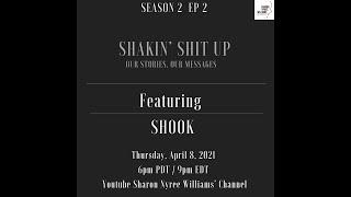 Shakin Shit Up (Season 2 Ep 2) featuring SHOOK by Sharon Nyree Williams and Joe Kye