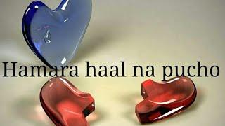 Hamara haal na puchho ye duniya bhool baithe hai by amazing vedeo amazingvideo