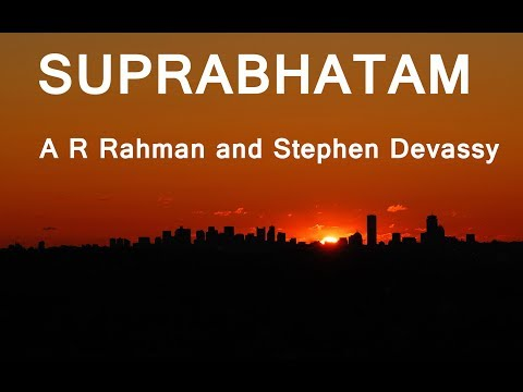 Suprabatham by A R Rahman and Stephen Devassy with LYRICS