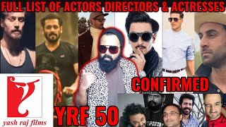 YRF 50 PROJECT | CONFIRMED LIST OF ACTORS DIRECTORS AND FILMS