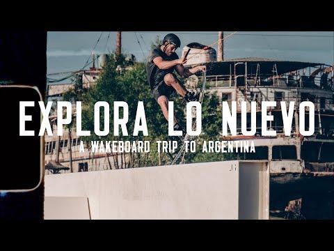 EXPLORA LO NUEVO|a wakeboard trip to Argentina