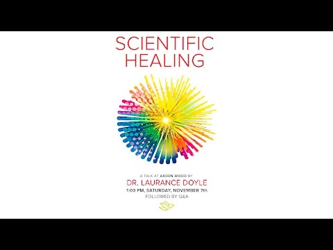 """""""Scientific Healing"""" by Dr.  Laurance Doyle"""