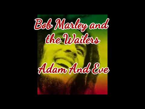 Lyric  of Adam and Eve  Bob Marley and the Wailers
