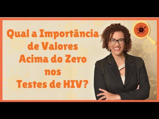 Qual a Importância de Valores Acima do Zero nos Testes de HIV?