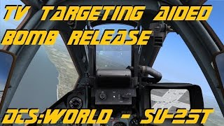 DCS:World - Su-25T TV Aided Bomb Release