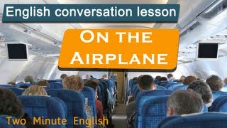 On the Airplane - Travel English Lesson. Free Video English lesson about air travel
