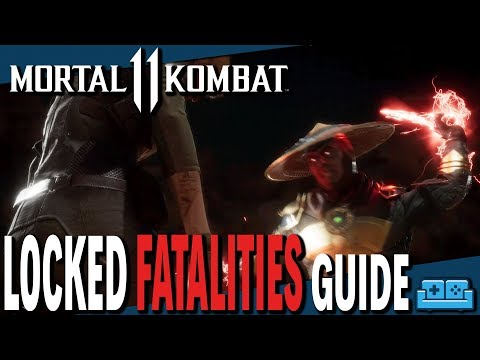 MORTAL KOMBAT 11 |  LOCKED / SECOND FATALITIES COMPLETE GUIDE