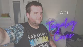 Lagi [tagalog Cover] - Written By Pastor Leo T. Hernandez