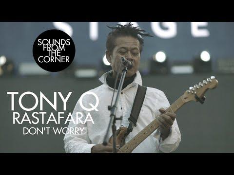 Tony Q Rastafara - Don't Worry | Sounds From The Corner Live #34