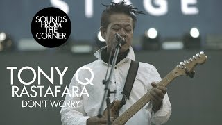Download lagu Tony Q Rastafara - Don't Worry | Sounds From The Corner Live #34