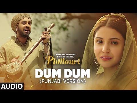 DUM DUM  Punjabi Version (Full Audio) | Phillauri | Anushka, Diljit | Shashwat | Romy & Vivek