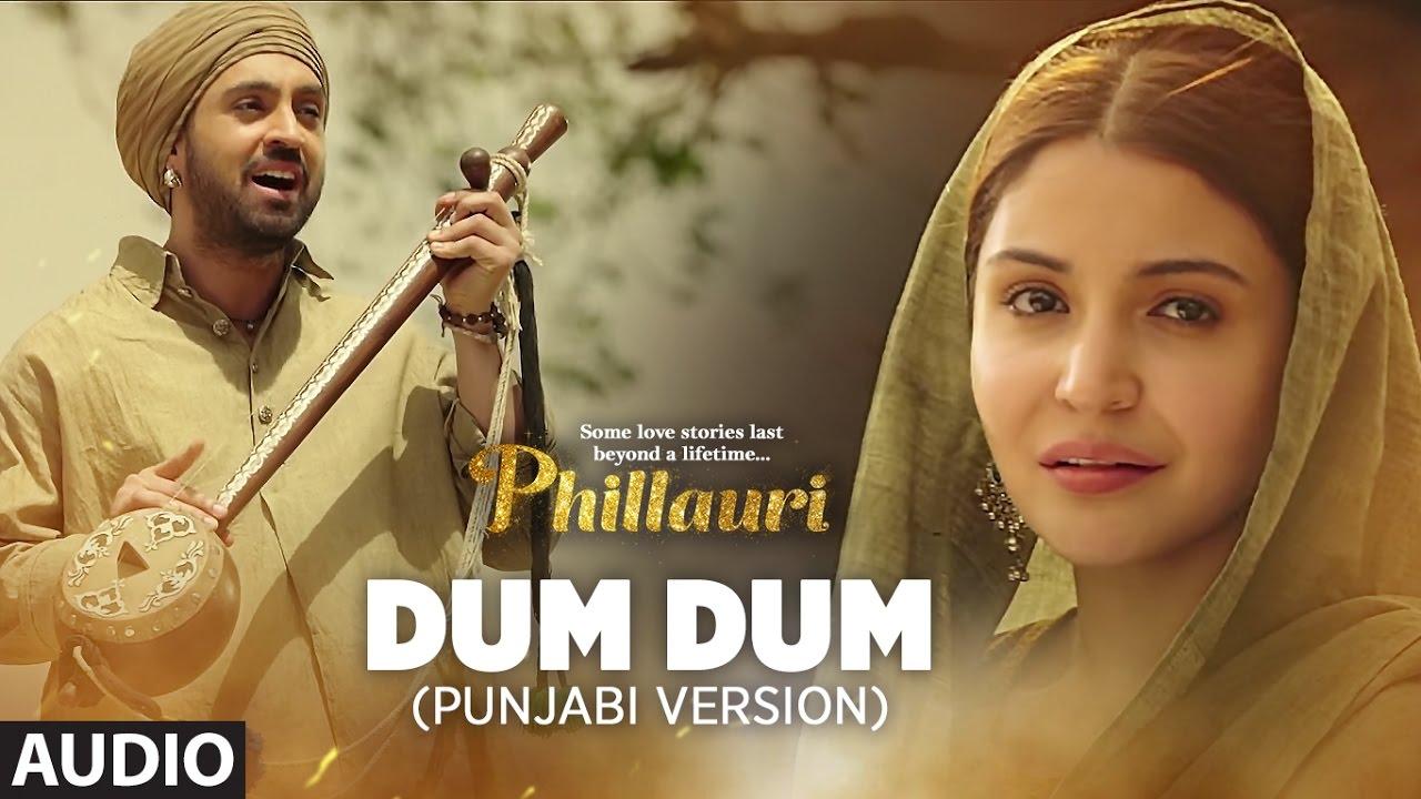 DUM DUM Punjabi Version (Full Audio)   Phillauri   Anushka, Diljit    Shashwat   Romy & Vivek