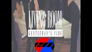 Gentlemen's Vibe - Living Room (Remix)