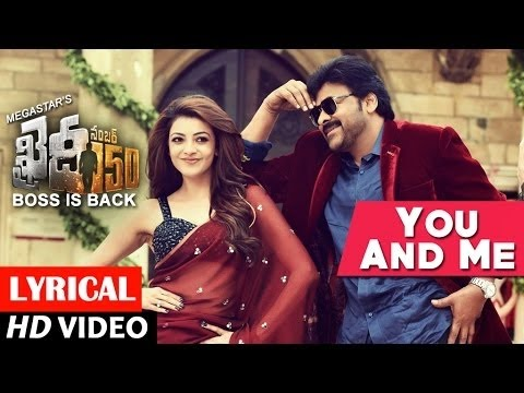 You And Me Video Song With Lyrics | Khaidi No 150 | Chiranjeevi, Kajal Aggarwal | Telugu Songs 2017