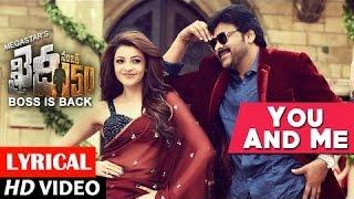 You And Me Video Song With Lyrics | Khaidi No 150 | Chiranjeevi, Kajal Aggarwal | Telugu Songs 2017