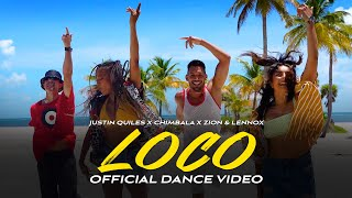 Justin Quiles, Chimbala, Zion & Lennox - Loco (Official Dance Video)