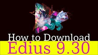 How to Download Edius 9 30