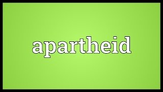 Apartheid Meaning