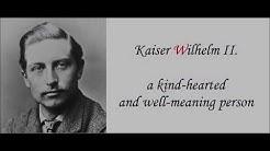 Kaiser Wilhelm II. -  a kind hearted person
