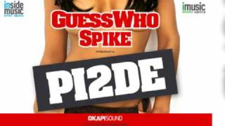 Repeat youtube video Guess Who feat Spike - PI2DE