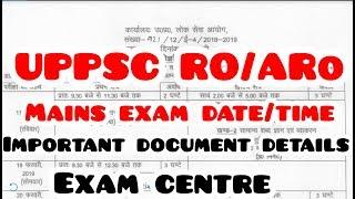 UPPSC RO/ARO mains exam detail || exam centre|| exam time/date|| documents details