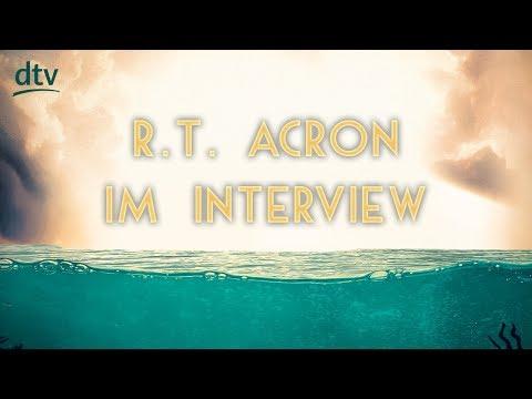 R.T. Acron im Interview