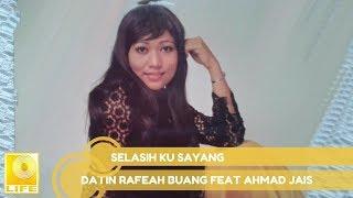 Ahmad Jais & Datin Rafeah Buang- Selasih Ku Sayang