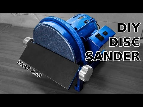 Awesome DIY Disc Sander. Part 2 of 2